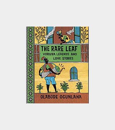 The-Rare-Leaf-Yoruba-Legends-and-Love-Story-by-Olabobe-Ogunlana