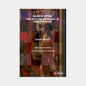 Black Star: The African Presence In Early Europe by Runoko Rashidi (eBook version)