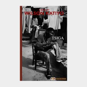 Tsiga a novel by Wilson Katiyo