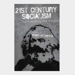 21st Century Socialism – Reinventing the Project. – Henry Veltmeyer