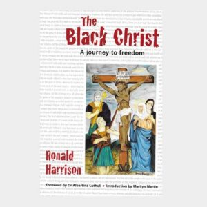 The Black Christ – A journey to freedom – Ronald Harrison