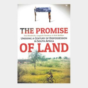 The Promise of Land – Undoing a Century of Dispossession